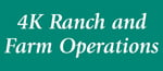4K Ranch and Farm Operations